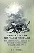 Kubla Khan and the Fall of Jerusalem