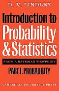 Introduction to Probability and Statistics from a Bayesian Viewpoint: Probability