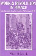 Work and Revolution in France The Language of Labor from the Old Regime to 1848