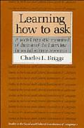 Learning How to Ask: A Sociolinguistic Appraisal of the Role of the Interview in Social Scie...