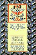 Modern Austria Empire and Republic, 1815-1986