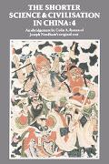 Shorter Science and Civilisation in China An Abridgement of Joseph Needham's Original Text  ...