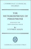 Metamorphosis of Persephone Ovid and the Self-Conscious Muse