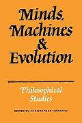 Mind, Machines and Evolution: Philosophical Studies