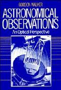 Astronomical Observations An Optical Perspective