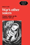 War's Other Voices Women Writers in the Lebanese Civil War