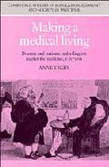 Making a Medical Living Doctors and Patients in the English Market for Medicine, 1720-1911