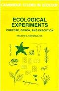 Ecological Experiments Purpose, Design, and Execution