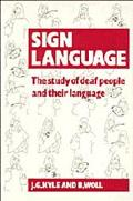 Sign Language The Study of Deaf People and Their Language