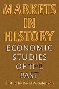 Markets in History: Economic Studies of the Past - David W. Galenson - Paperback