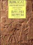 Biblical Archaeology: Documents for the British Museum