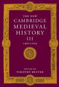 New Cambridge Medieval History C. 900-C. 1024