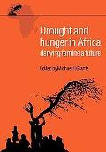 Drought and Hunger in Africa: Denying Famine a Future
