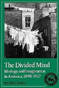 Divided Mind: Ideology and Imagination in America, 1898-1917 - Peter Conn - Paperback