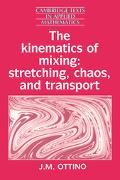 Kinematics of Mixing Stretching, Chaos, and Transport