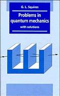 Problems in Quantum Mechanics W/solns.