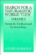 Search for a Naturalistic World View Scientific Method and Epistemology
