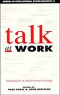 Talk at Work Interaction in Institutional Settings