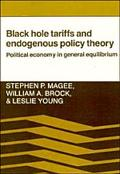 Black Hole Tariffs and Endogenous Policy Theory Political Economy in General Equilibrium