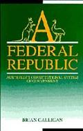Federal Republic Australia's Constitutional System of Government