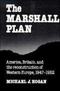 Marshall Plan America, Britain, and the Reconstruction of Western Europe, 1947-1952
