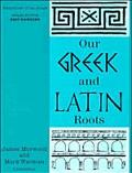 Our Greek and Latin Roots