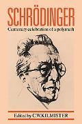 Schrodinger: Centenary Celebration of a Polymath