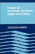 Essays on Economic Decisions under Uncertainty - Jacques H. Dreze - Paperback