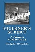 Faulkner's Subject: A Cosmos No One Owns