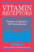 Vitamin Receptors Vitamins As Ligands in Cell Communication