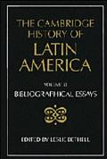 Cambridge History of Latin America Bibliographical Essays