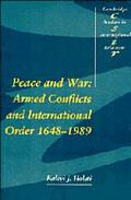 Peace and War Armed Conflicts and the International Order, 1648-1989