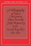 Bibliography of Salon Criticism in Paris from the July Monarchy to the Second Republic, 1831...