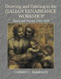 Drawing and Painting in the Italian Renaissance Workshop Theory and Practice, 1300-1600