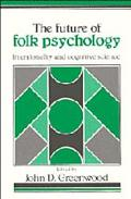 Future of Folk Psychology Intentionality and Cognitive Science