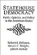 Statehouse Democracy Public Opinion and Policy in the American States