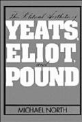Political Aesthetic of Yeats, Eliot, and Pound