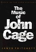 Music of John Cage - James Pritchett - Hardcover