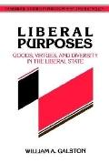 Liberal Purposes Goods, Virtues, and Diversity in the Liberal State