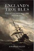 England's Troubles Seventeenth-Century English Political Instability in European Context
