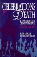 Celebrations of Death The Anthropology of Mortuary Rituals