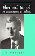 Eberhard Jungel An Introduction to His Theology