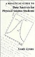 Practical Guide to Data Analysis for Physical Science Students