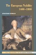 European Nobility, 1400-1800 (New Approaches to European History Series)