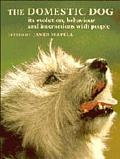 Domestic Dog Its Evolution, Behaviour, and Interactions With People