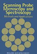 Scanning Probe Microscopy and Spectroscopy Methods and Applications