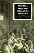 Pastoral Care and Liberation Theology (Cambridge Studies in Ideology and Religion)