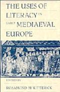 Uses of Literacy in Early Medieval Europe