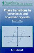 Phase Transitions in Ferroelastic and Co-Elastic Crystals An Introduction for Mineralogists,...