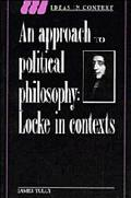 Approach to Political Philosophy Locke in Contexts